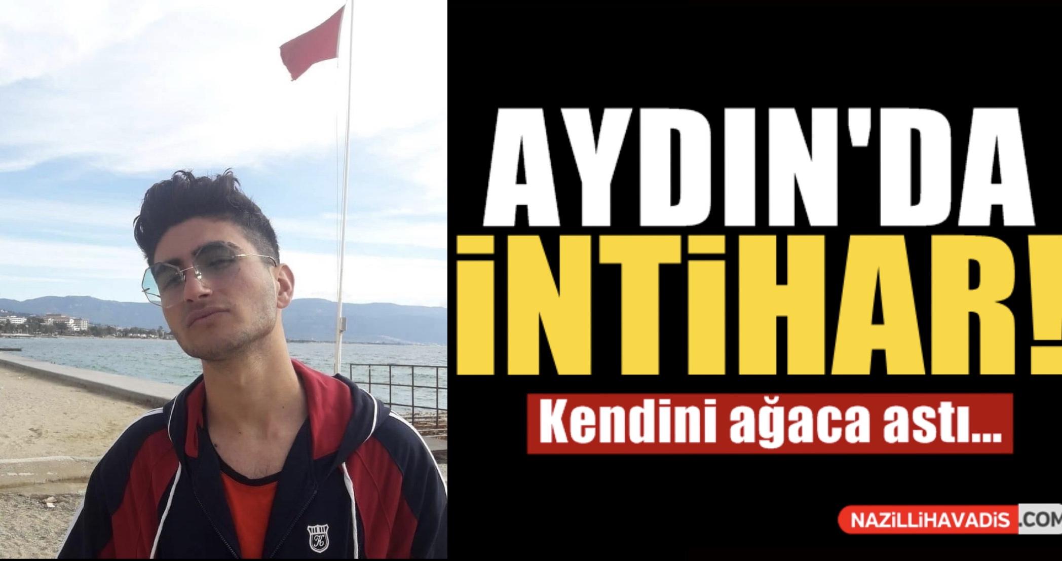 AYDIN'DA LİSELİ GENÇ İNTİHAR ETTİ!