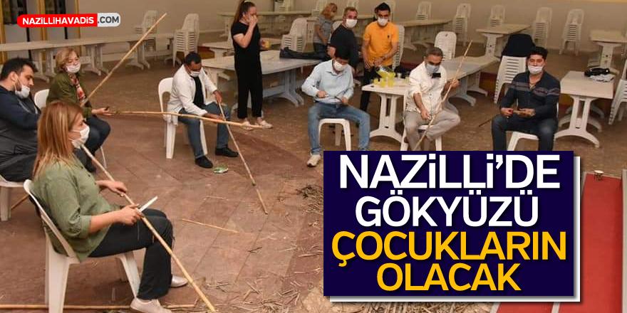 Nazilli'de gökyüzü çocukların olacak!