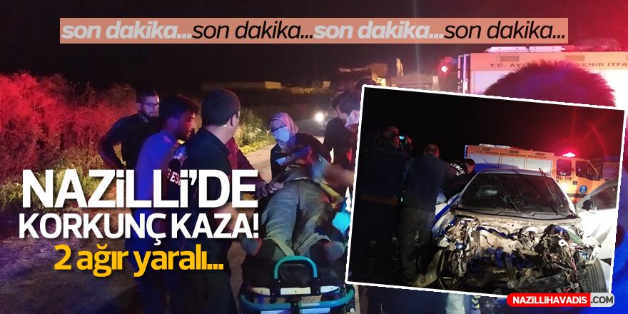 NAZİLLİ'DE KORKUNÇ KAZA!