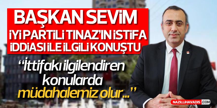 """CHP'Lİ SEVİM: """"İTTİFAKI İLGİLENDİREN KONULARDA MÜDAHALEMİZ OLUR"""""""