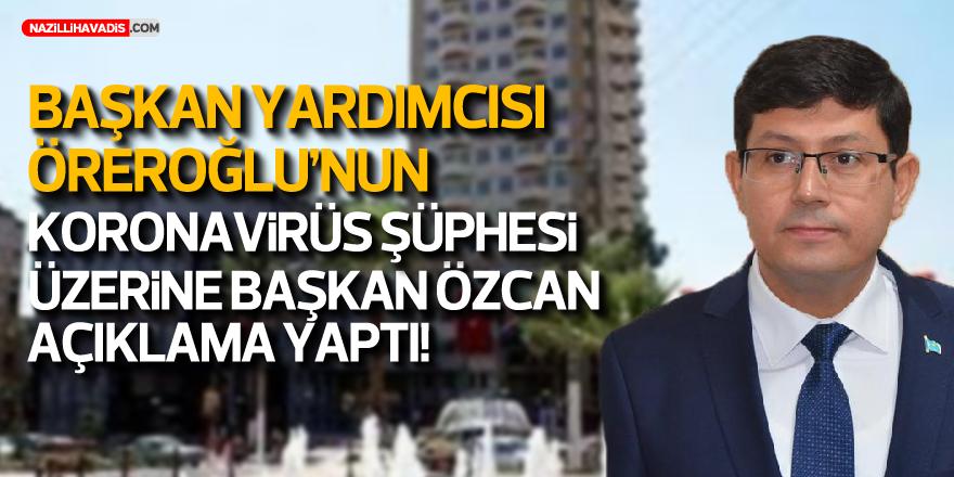 BAŞKAN ÖZCAN'DAN AÇIKLAMA!