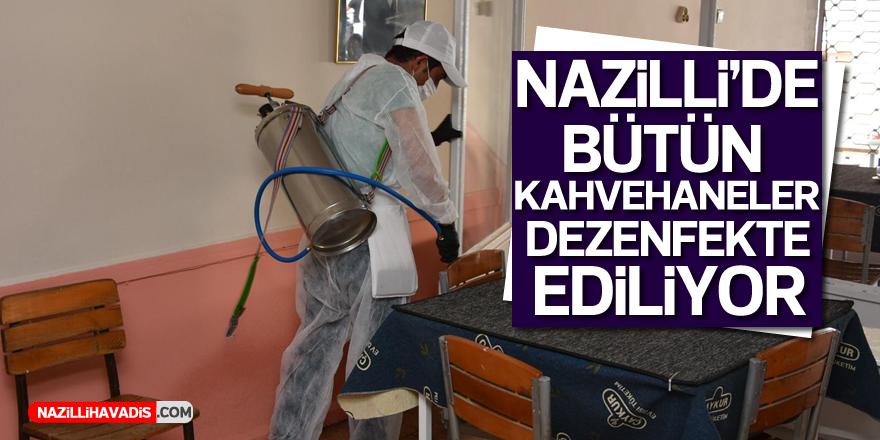 Nazilli'de tüm kahvehaneler dezenfekte ediliyor