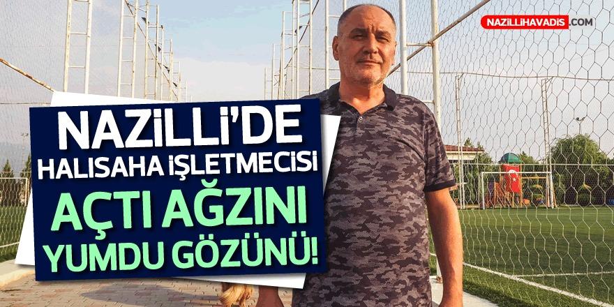 Nazilli'de Halısaha İşletmecisi Açtı Ağzını Yumdu Gözünü