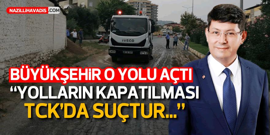 Aydın Büyükşehir Belediyesi kapatılan yolu açtı