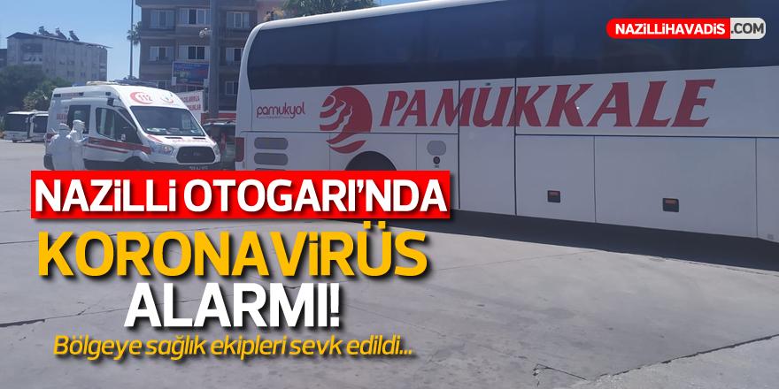 NAZİLLİ'DE OTOGAR'INDA KORONA ALARMI!