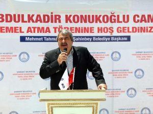 Abdulkadir Konukoğlu Camii'nin Temeli Atıldı