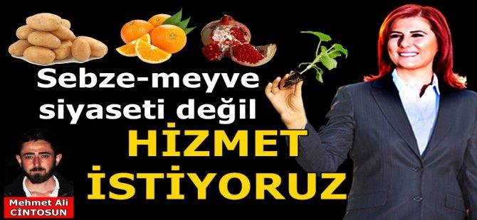 Meyve-sebze siyaseti değil hizmet istiyoruz