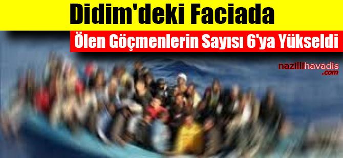 Didim'deki Faciada Ölen Göçmenlerin Sayısı 6'ya Yükseldi