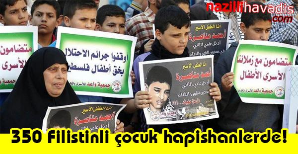 350 Filistinli çocuk hapishanlerde!