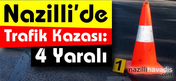 Nazilli'de Trafik Kazası: 4 Yaralı
