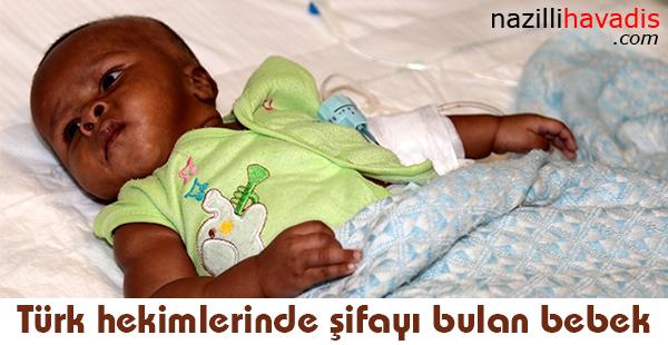 Türk hekimlerinde şifayı bulan bebek