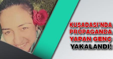 Kuşadası'nda Propaganda Yapan Genç Kız Tutuklandı!