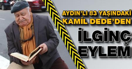 Aydın'lı Kamil Dede'den ilginç eylem!