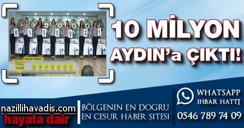 10 milyon Aydın'a çıktı