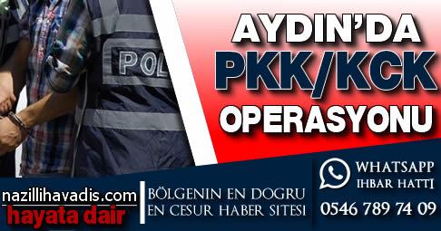 Aydın'da Terör Operasyonu!