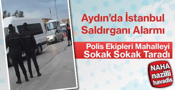Aydın'da İstanbul Saldırganı Alarmı