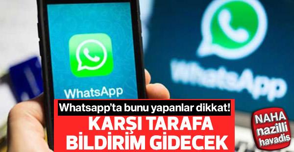 Whatsapp'ta bunu yapanlar dikkat!