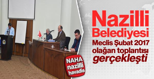 Nazilli Belediyesi şubat ayı meclis toplantısı gerçekleşti