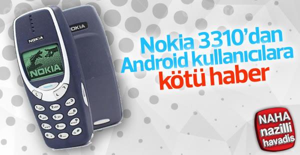 Nokia 3310'dan Android kullanıcılarına kötü haber