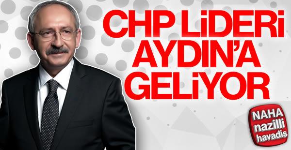 CHP Lideri Kılıçdaroğlu Aydın'a geliyor