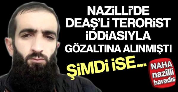 Nazilli'de DEAŞ'lı serbest!