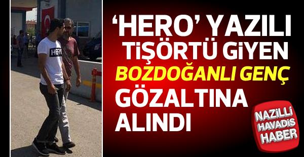 'Hero' yazılı tişört giyenlere dört gözaltı bir tutuklama