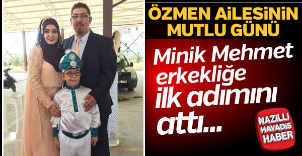 Mehmet erkekliğe ilk adımını attı.