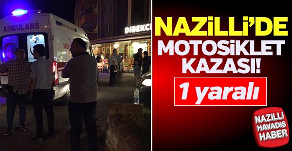 Nazilli'de motosiklet kazası: 1 yaralı