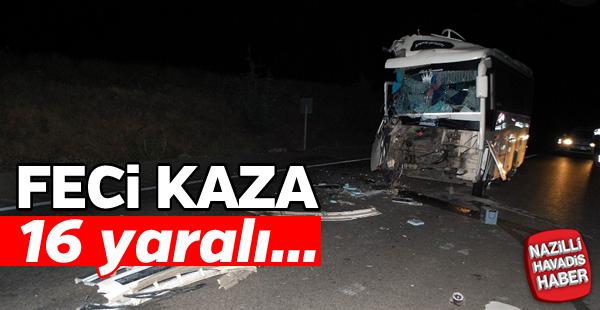 Feci kaza; 16 yaralı...