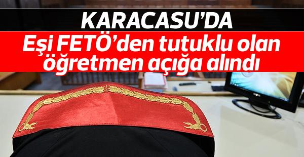 Karacasu'da eşi FETÖ'den tutuklu olan öğretmen açığa alındı