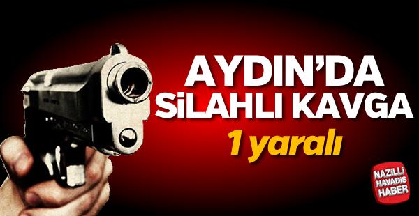 Aydın'da silahlı kavga; 1 yaralı