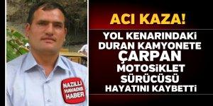 Feci kaza! Motosiklet sürücüsü hayatını kaybetti