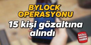 15 kişiye ByLock gözaltısı