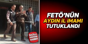 FETÖ'nün 'Aydın il imamı' tutuklandı
