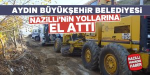Aydın Büyükşehir Nazilli'nin yollarına el attı