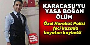 Karacasulu polis kazada bayatını kaybetti