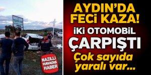 Aydın'da feci kaza; Çok sayıda yaralı var...