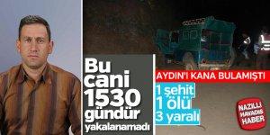 """Aydın'ı yasa boğan """"CANİ"""" hala yakalanamadı!"""