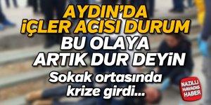 Aydın'da sokak ortasında krize girdi