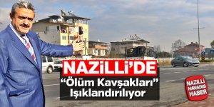"""Nazilli'de """"Ölüm Kavşakları"""" ışıklandırılacak"""