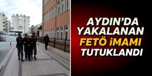 Aydın'da Yakalanan Fetö İmamı Tutuklandı