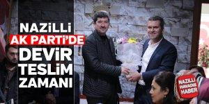 Nazilli AK Parti'de devir teslim zamanı