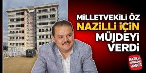 Milletvekili Öz, Nazilli için müjdeyi verdi