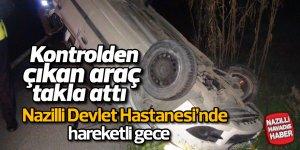 Sultanhisar'da kontrolden çıkan araç takla attı