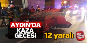 Aydın'da kaza gecesi; 12 yaralı