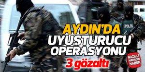 Aydın'da uyuşturucu operasyonu; 3 gözaltı