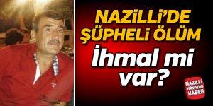 Nazilli'de şüpheli ölüm