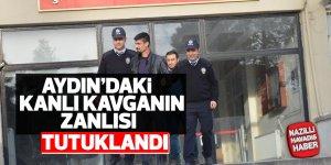 Aydın'daki kanlı kavganın zanlısı tutuklandı