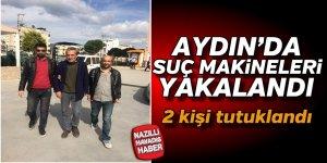 Aydın'da suç makineleri yakalandı
