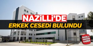 Nazilli'de erkek cesedi bulundu